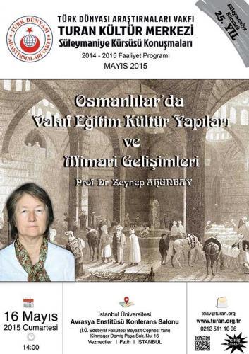 Turan Kültür Merkezi - Osmanlılar'da Vakıf Eğitim-Kültür Yapıları ve Mimari Gelişimleri